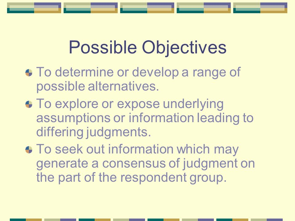 Possible Objectives To correlate informed judgments on a topic spanning a wide range of disciplines.