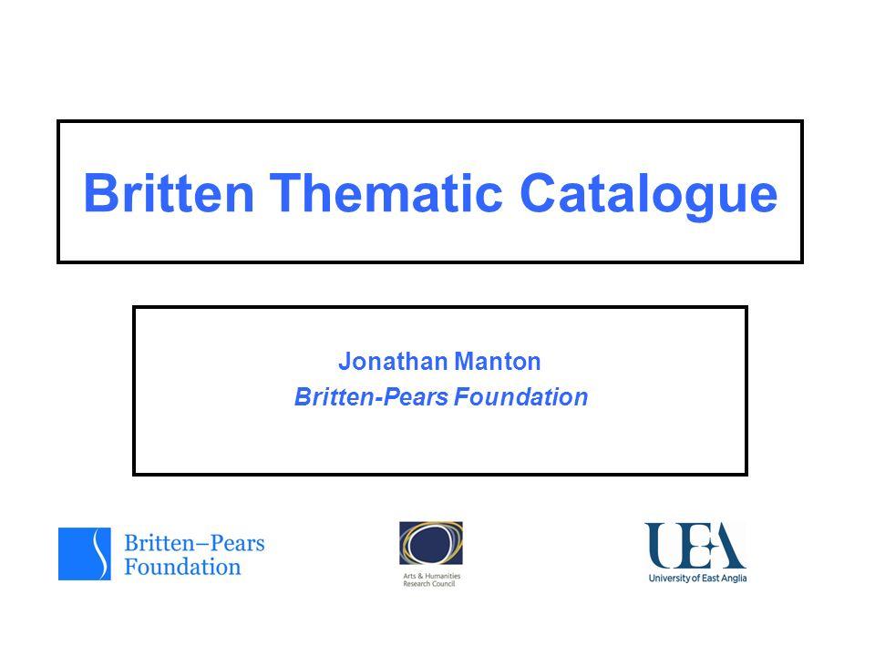 Britten Thematic Catalogue Jonathan Manton Britten-Pears Foundation