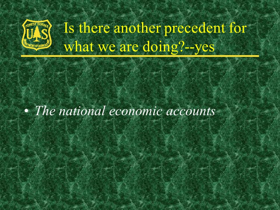 Is there another precedent for what we are doing --yes The national economic accounts