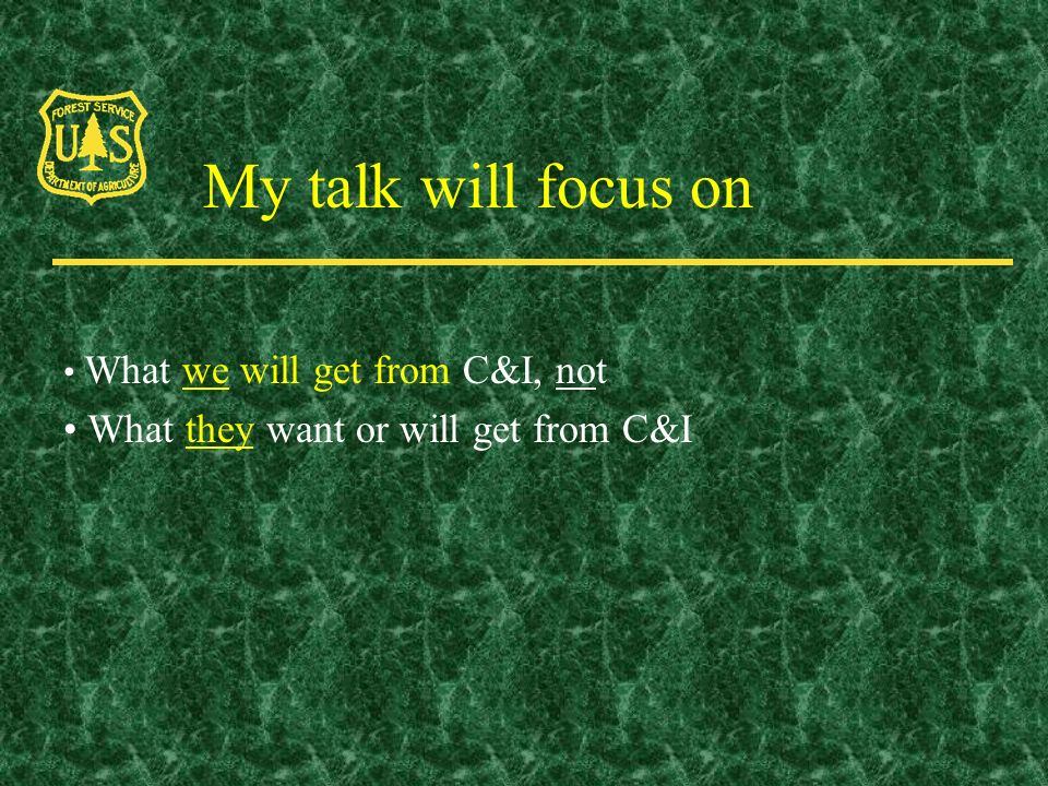 My talk will focus on What we will get from C&I, not What they want or will get from C&I