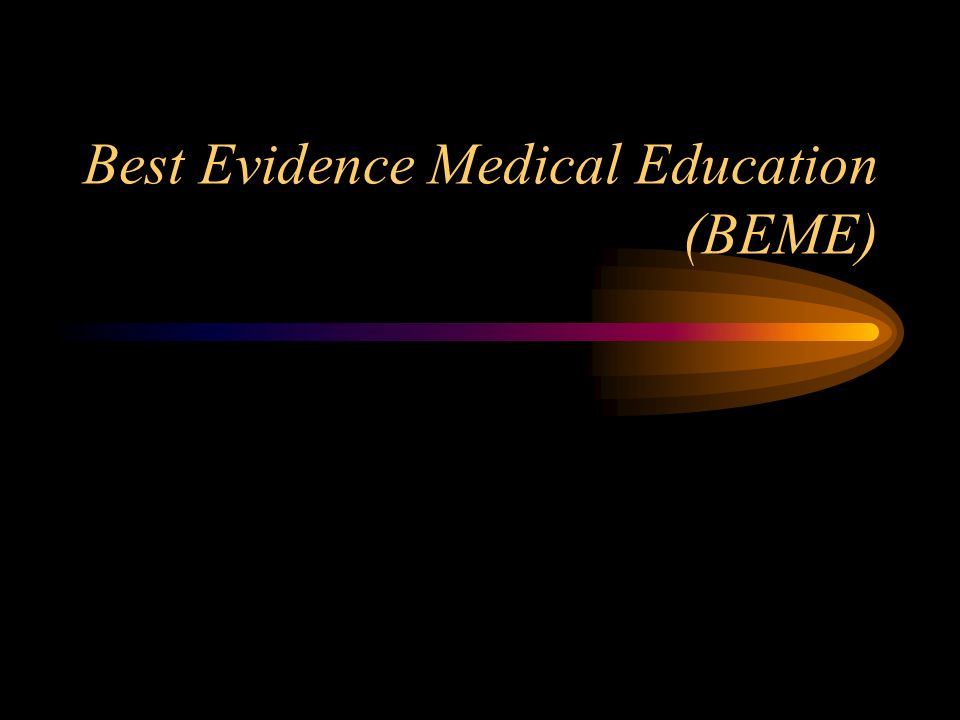 Best Evidence Medical Education (BEME)