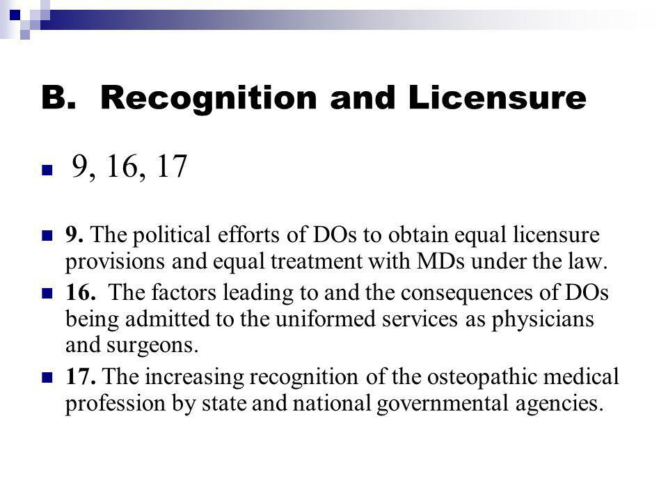 B.Recognition and Licensure 9, 16, 17 9.