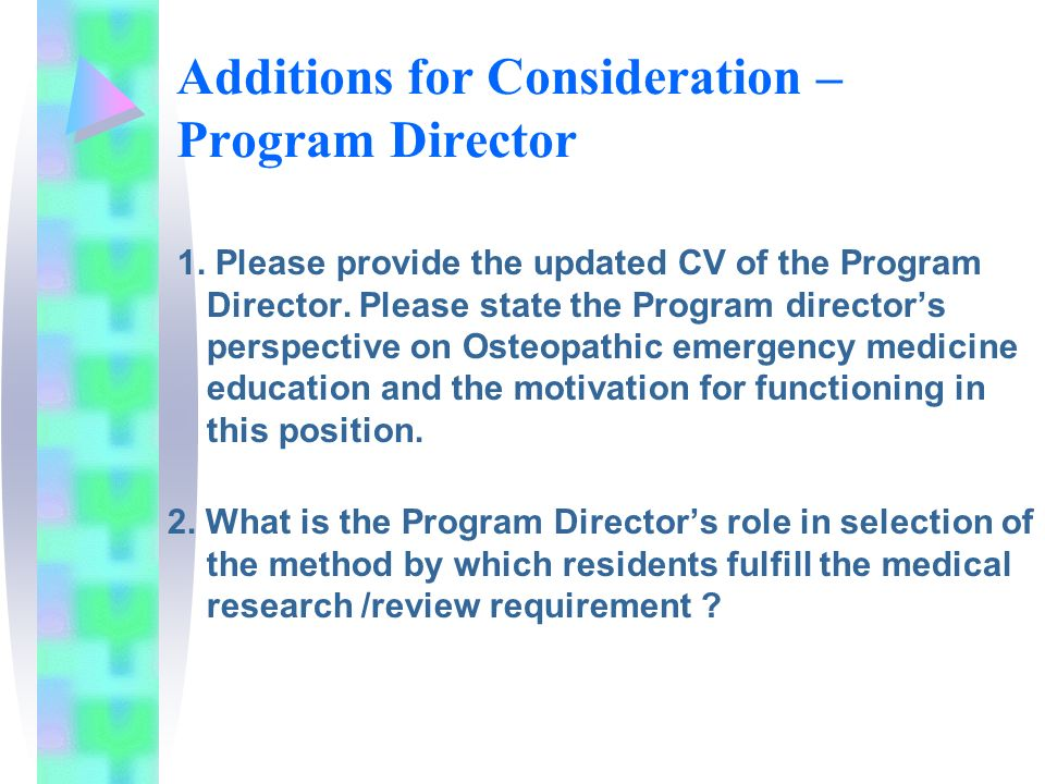 Additions for Consideration – Program Director 1. Please provide the updated CV of the Program Director. Please state the Program directors perspectiv