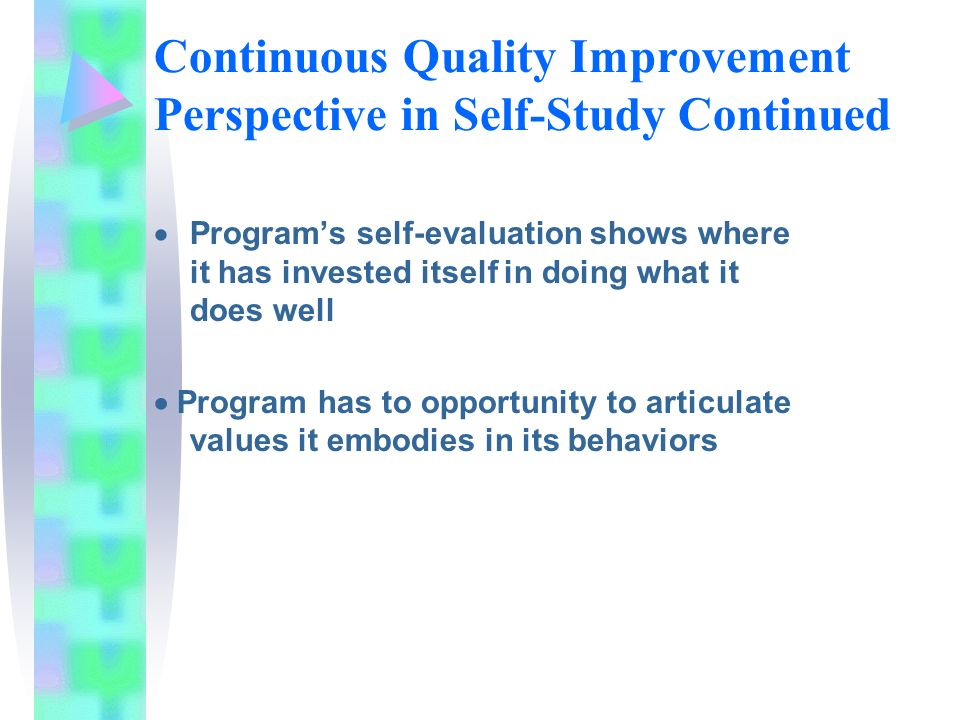 Programs self-evaluation shows where it has invested itself in doing what it does well Program has to opportunity to articulate values it embodies in