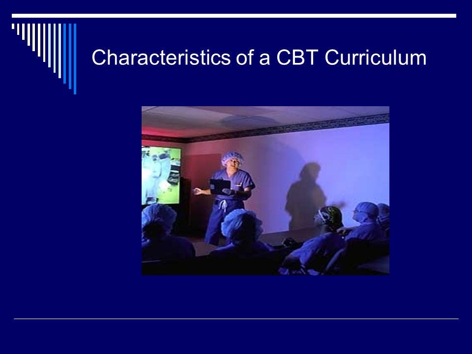Characteristics of a CBT Curriculum