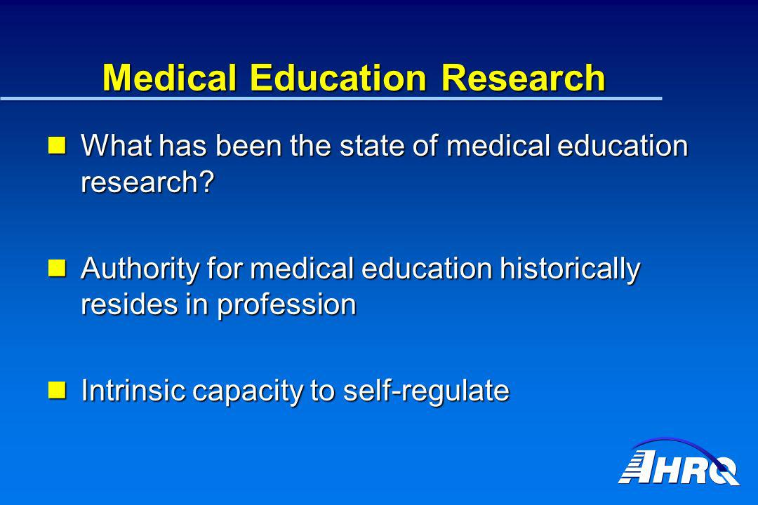 Medical Education Research What has been the state of medical education research? What has been the state of medical education research? Authority for