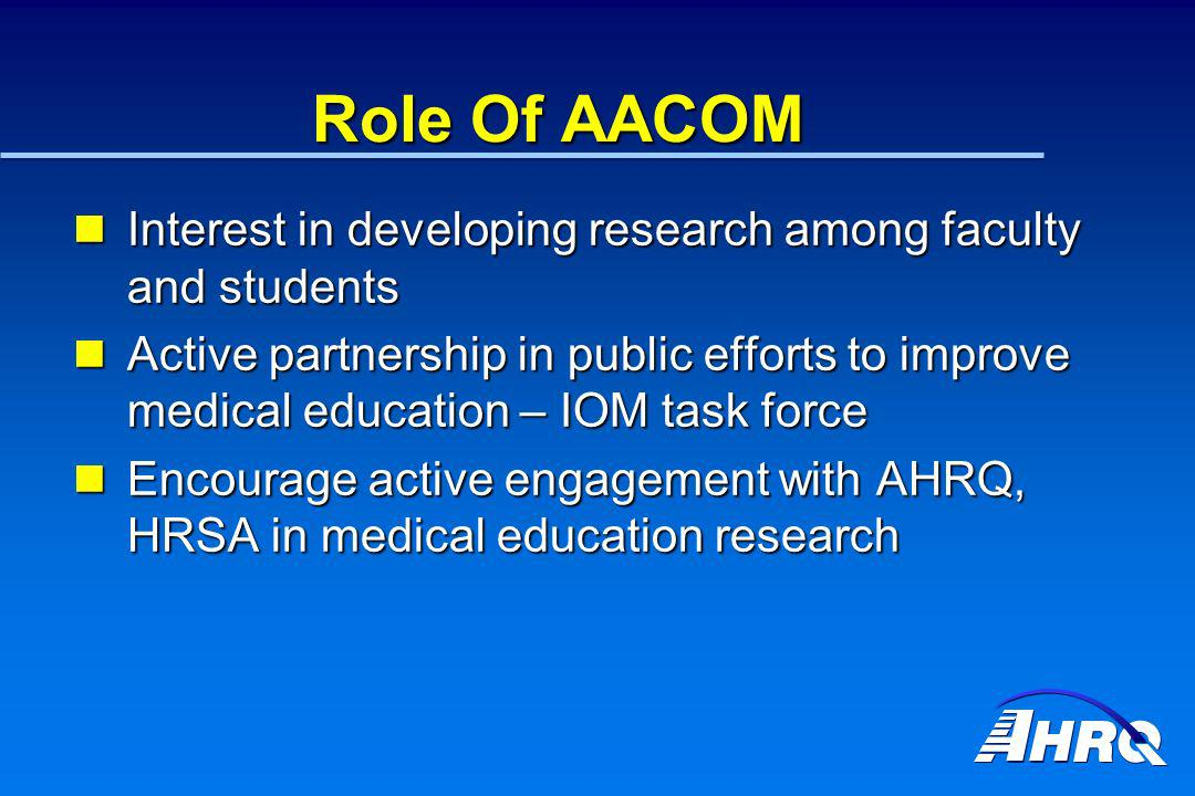 Role Of AACOM Interest in developing research among faculty and students Interest in developing research among faculty and students Active partnership