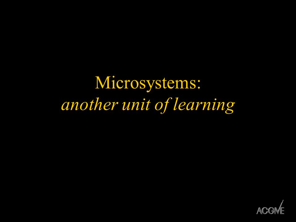 Microsystems: another unit of learning