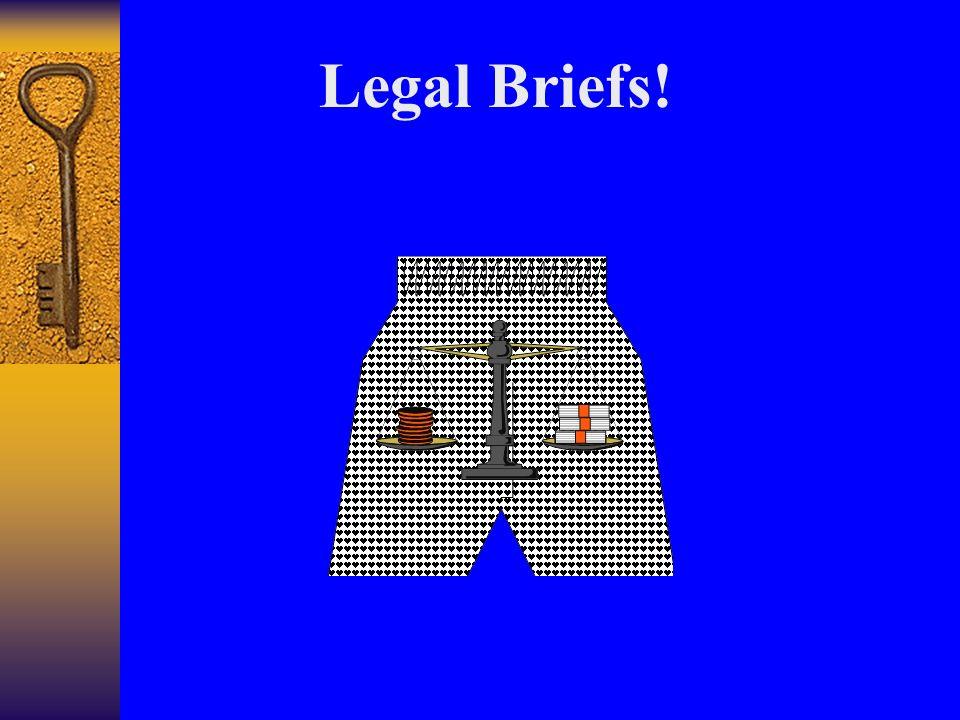 Legal Briefs!