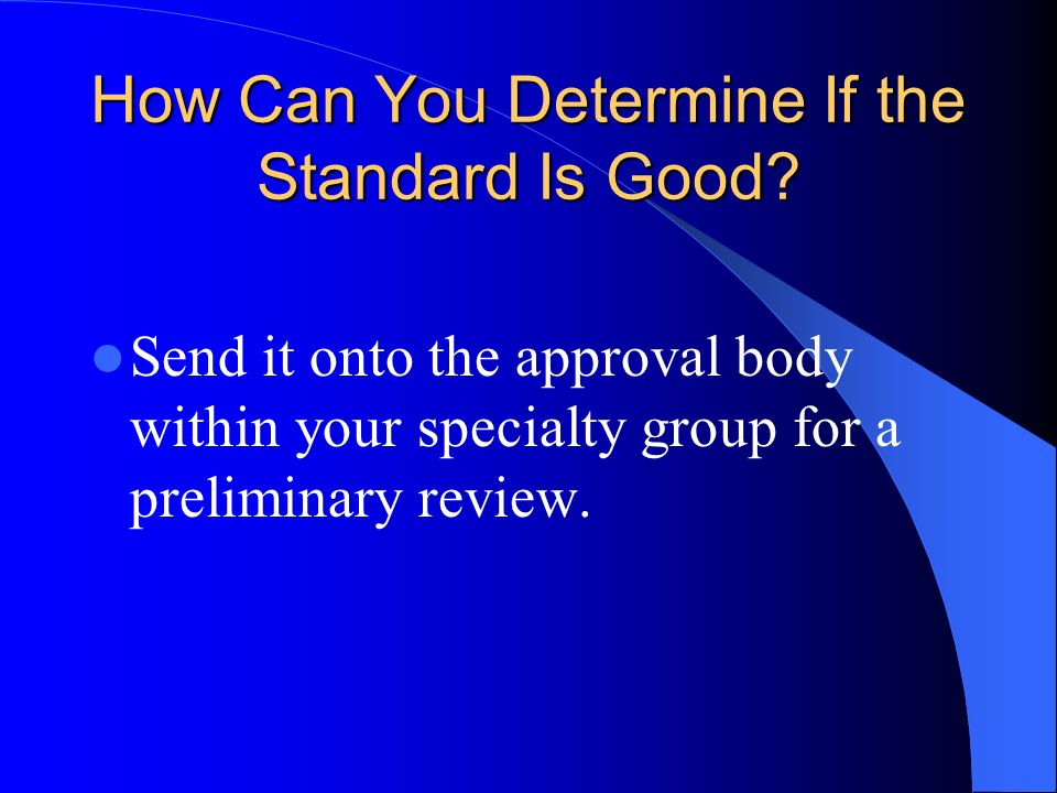 How Can You Determine If the Standard Is Good.