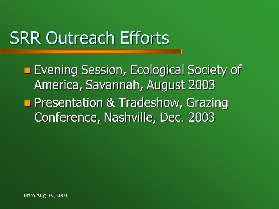 Intro Aug. 19, 2003 SRR Outreach Efforts Evening Session, Ecological Society of America, Savannah, August 2003 Evening Session, Ecological Society of
