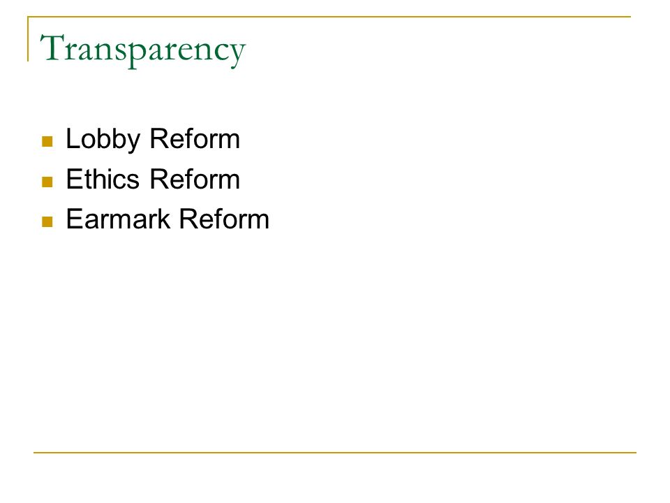 Transparency Lobby Reform Ethics Reform Earmark Reform