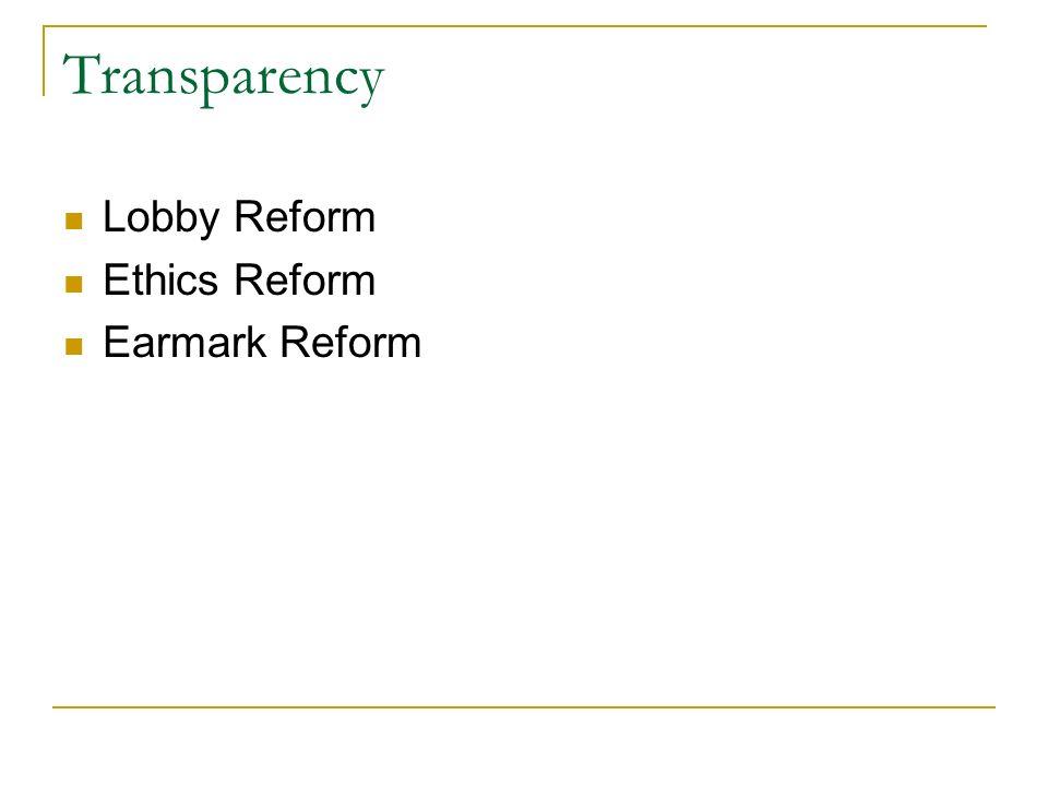 Transparency Lobby Reform Ethics Reform Earmark Reform