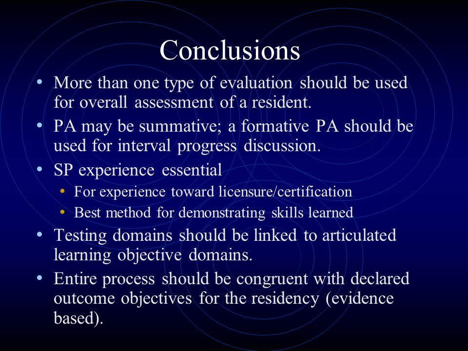 Conclusions More than one type of evaluation should be used for overall assessment of a resident.