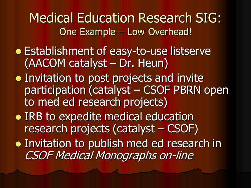 Medical Education Research SIG: One Example – Low Overhead.