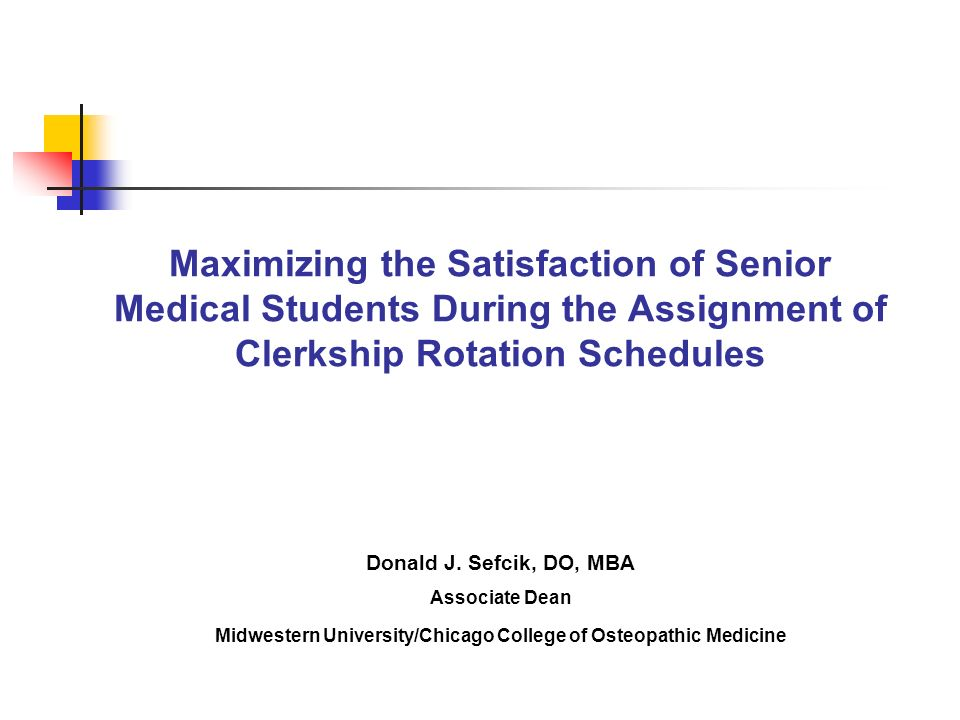 Maximizing the Satisfaction of Senior Medical Students During the Assignment of Clerkship Rotation Schedules Donald J.