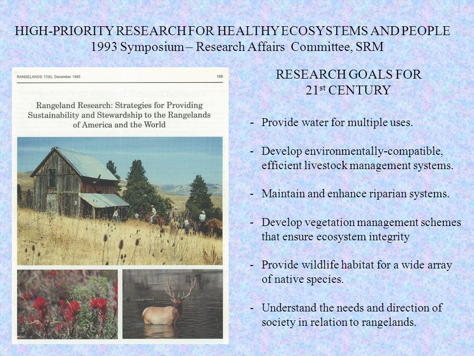 RESEARCH GOALS FOR 21 st CENTURY - Provide water for multiple uses. -Develop environmentally-compatible, efficient livestock management systems. -Main