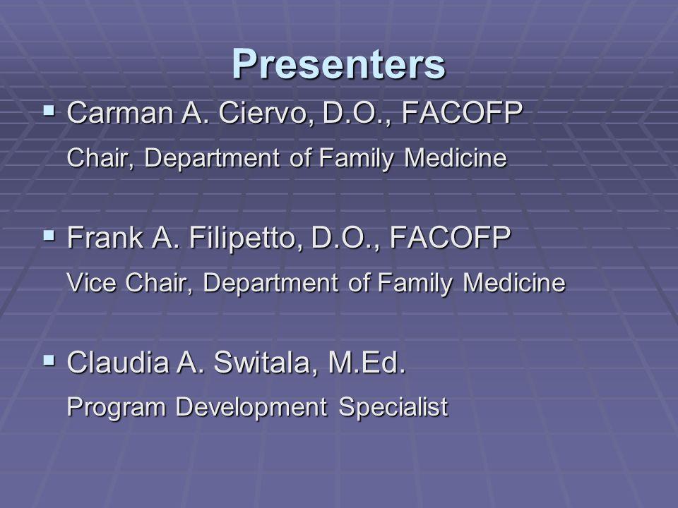 Presenters Carman A. Ciervo, D.O., FACOFP Carman A.