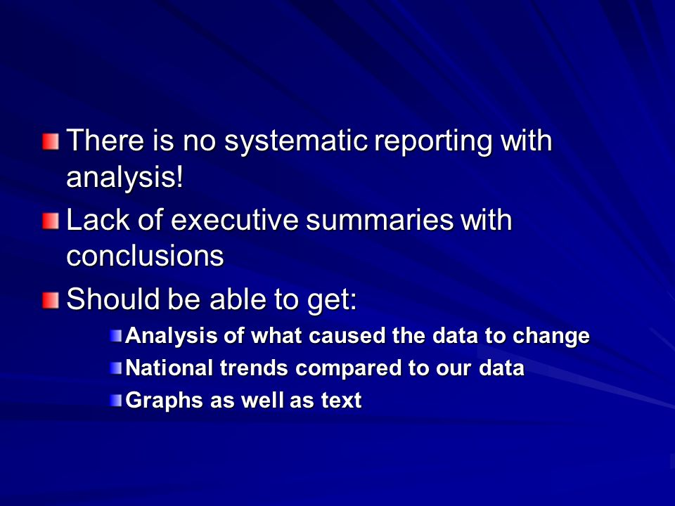 There is no systematic reporting with analysis.