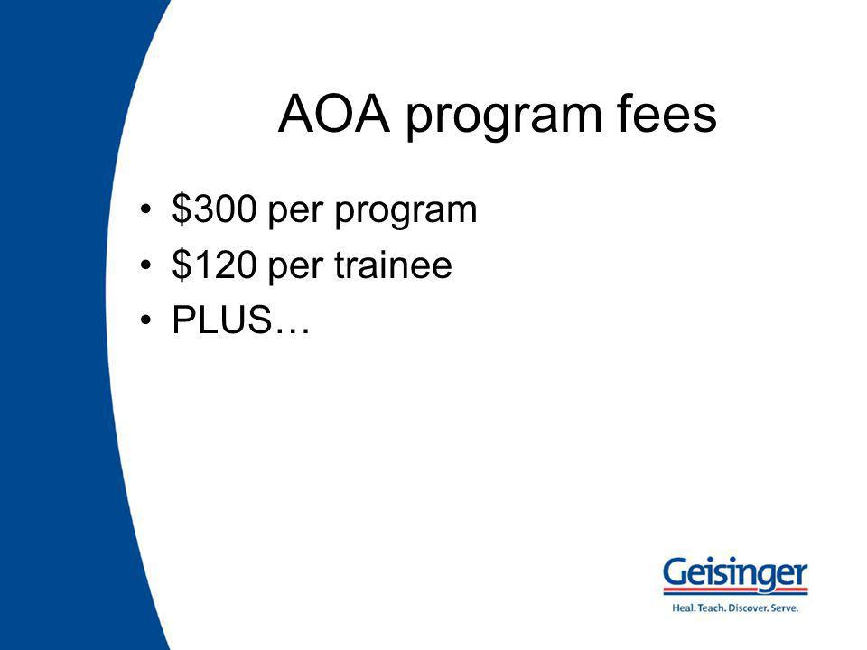 AOA program fees $300 per program $120 per trainee PLUS…