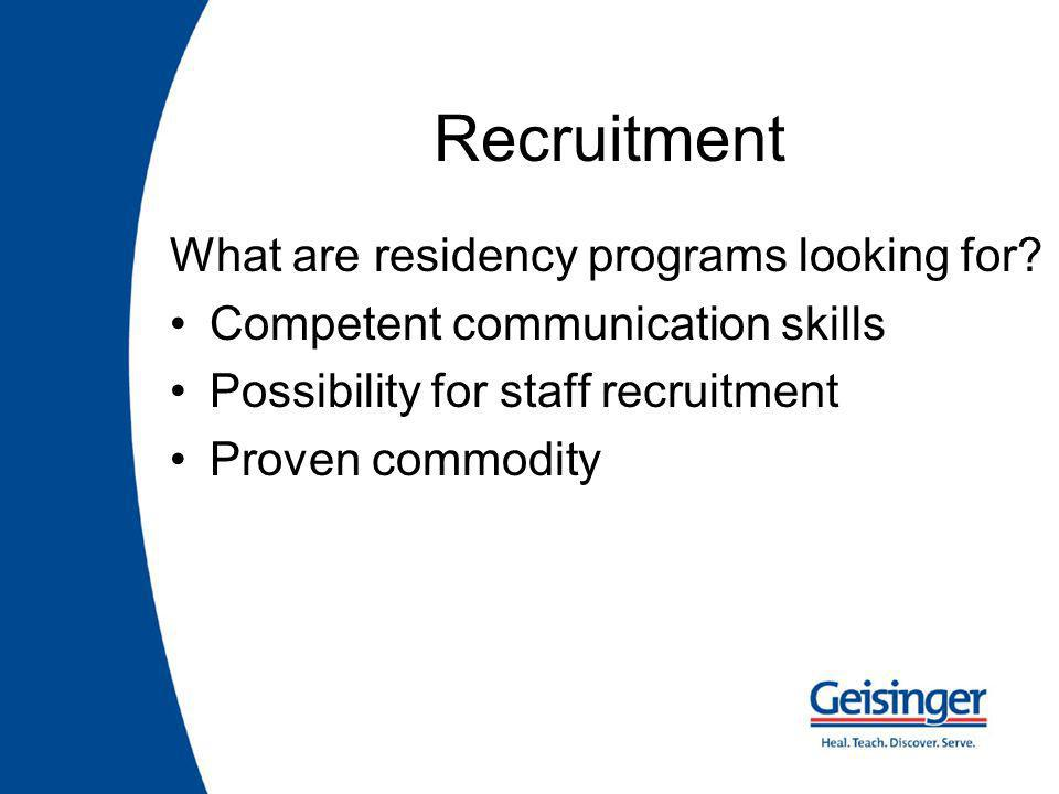 Recruitment What are residency programs looking for.
