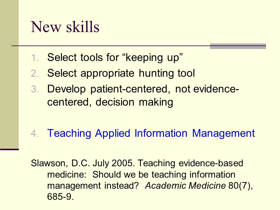 New skills 1. Select tools for keeping up 2. Select appropriate hunting tool 3.