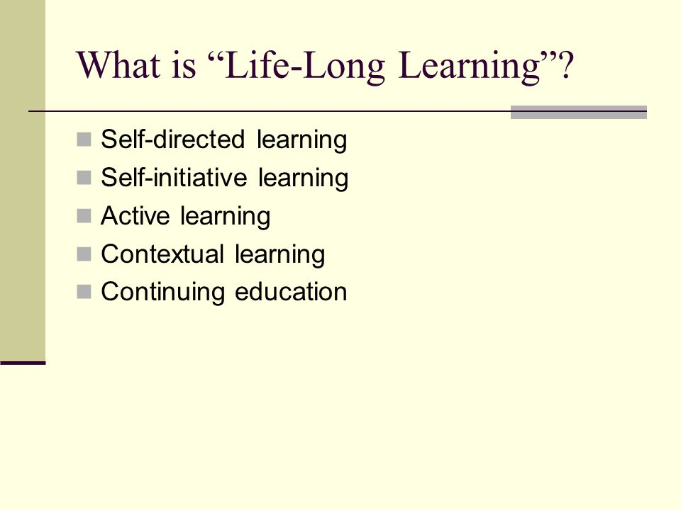 What is Life-Long Learning.