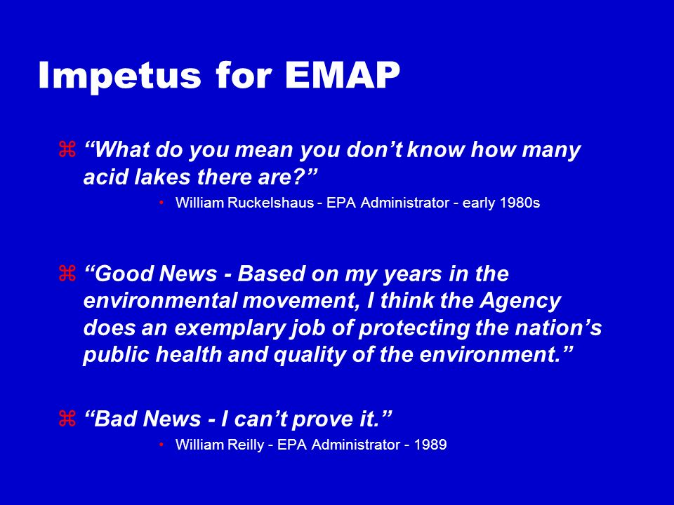 Impetus for EMAP What do you mean you dont know how many acid lakes there are.