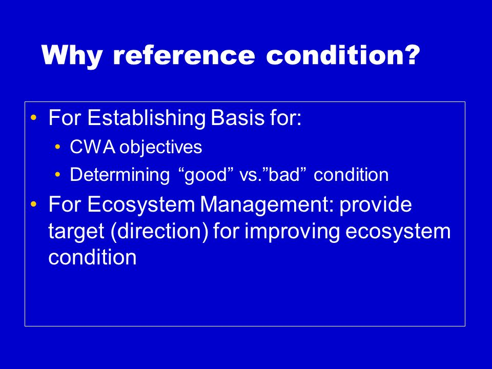 Why reference condition.