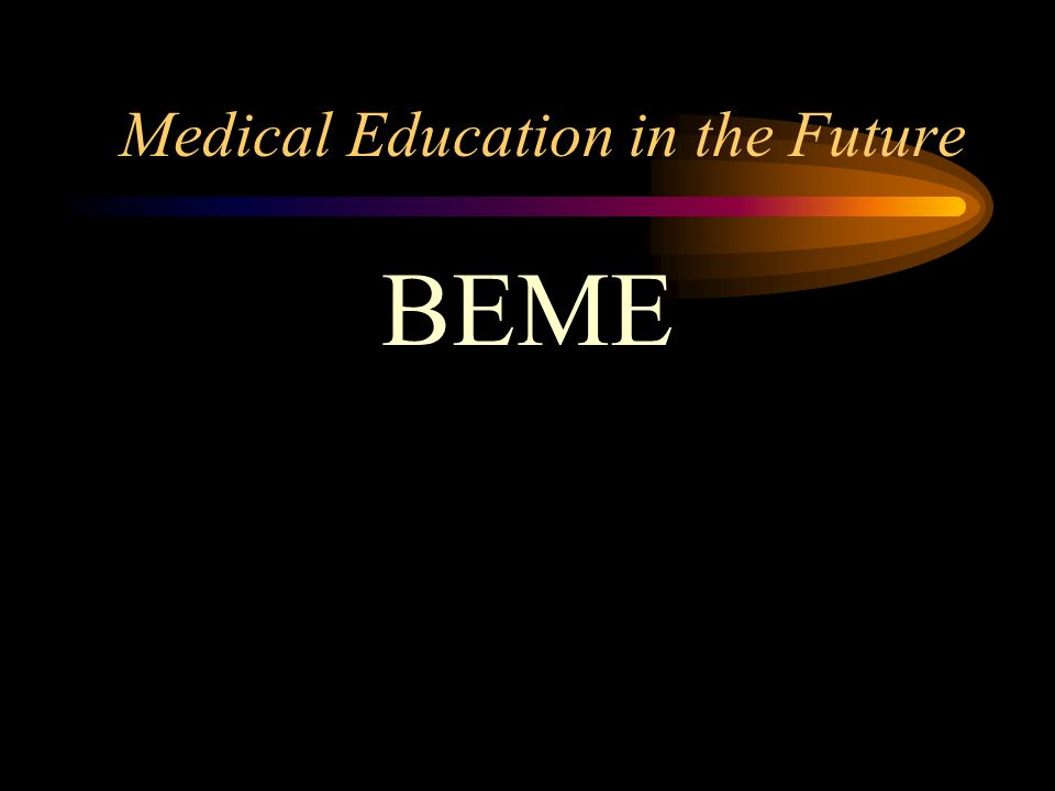 Medical Education in the Future 1.Provide patient-centered care 2.Work in interdisciplinary teams 3.Employ evidence-based practice 4.Apply quality improvement 5.Utilize informatics
