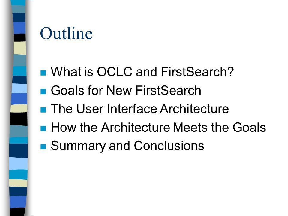 Outline n What is OCLC and FirstSearch.
