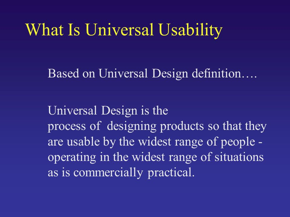 What Is Universal Usability Based on Universal Design definition….