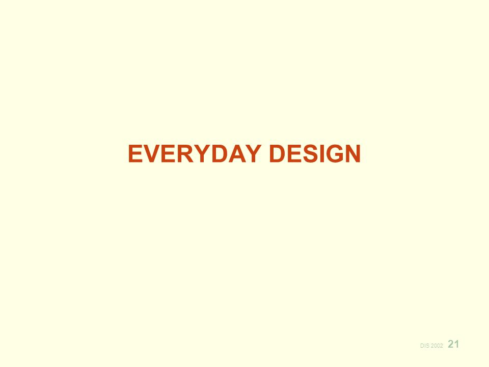 DIS 2002 21 EVERYDAY DESIGN