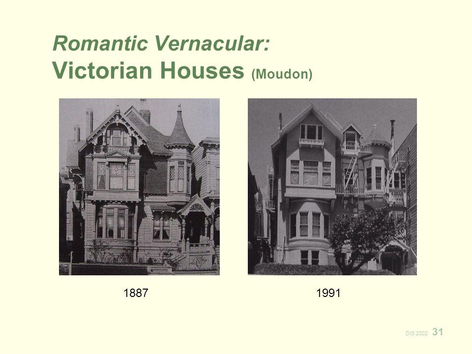 DIS 2002 31 Romantic Vernacular: Victorian Houses (Moudon) 18871991
