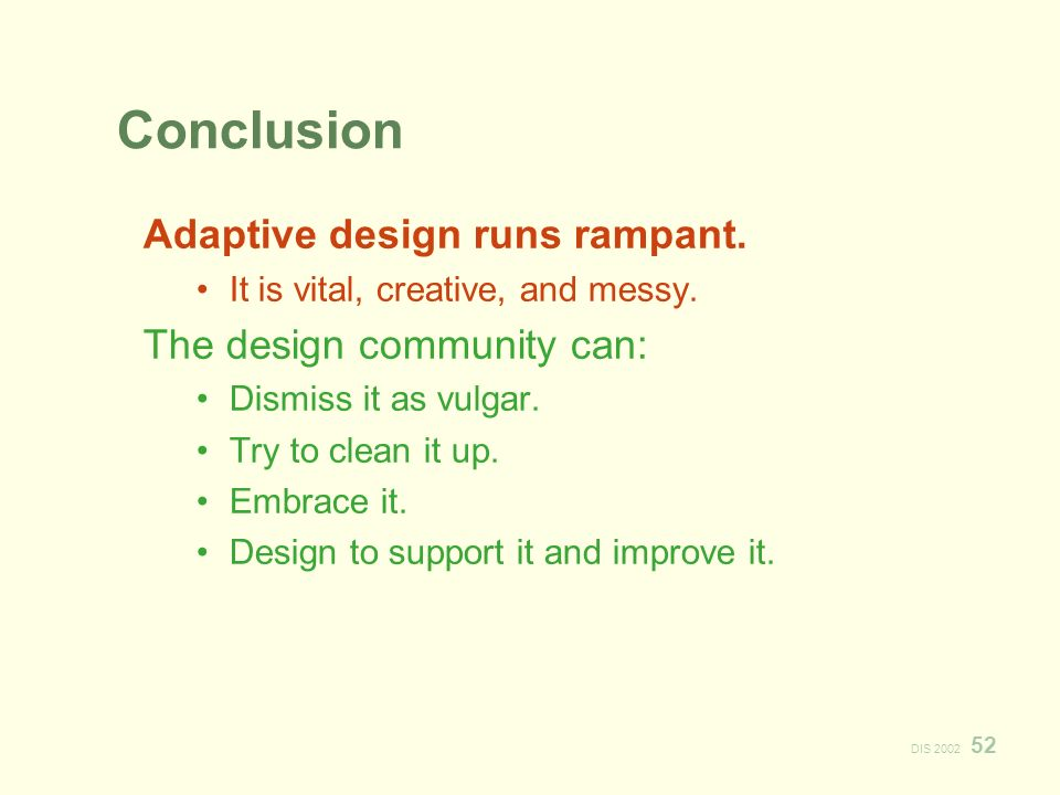 DIS Conclusion Adaptive design runs rampant.