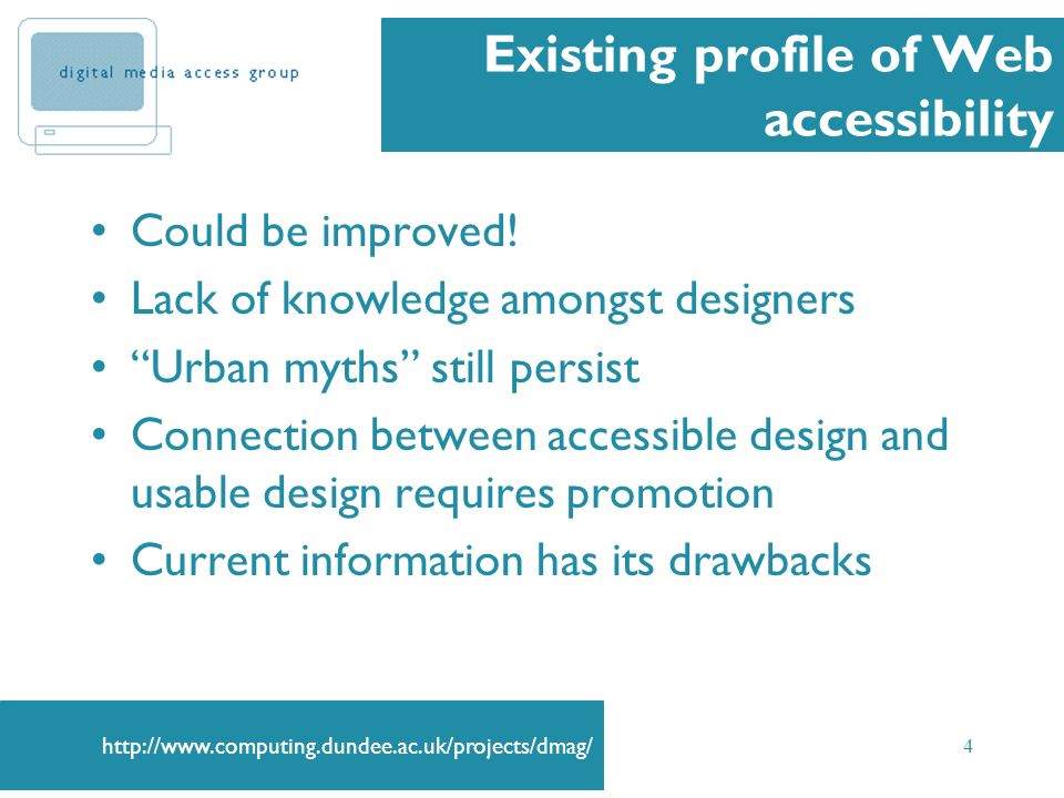 4 Existing profile of Web accessibility Could be improved.