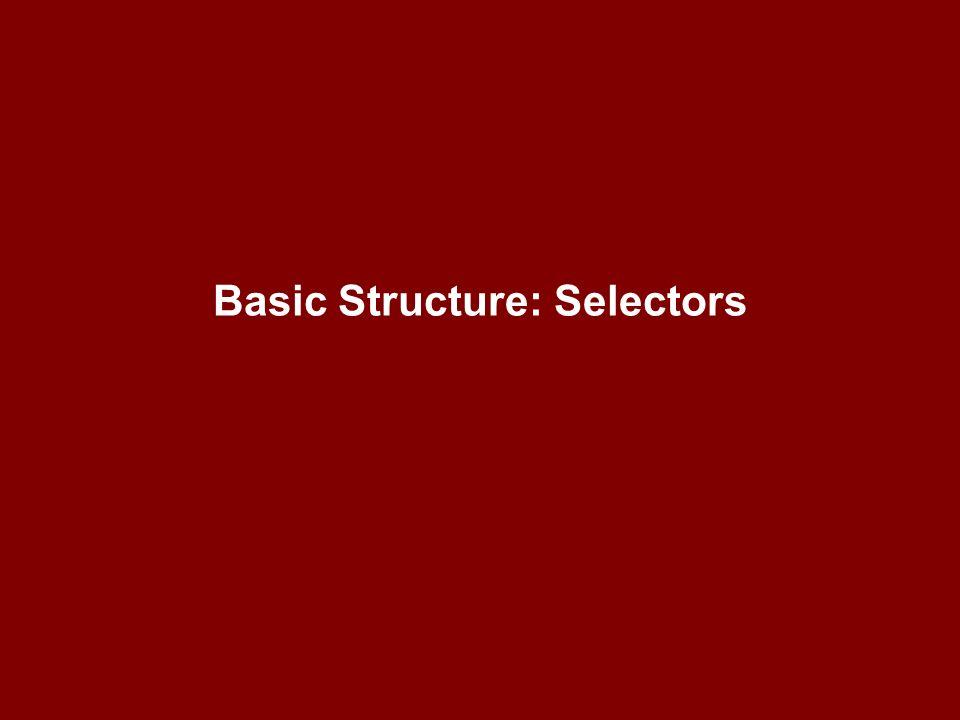 Basic Structure: Selectors