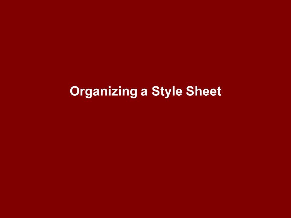 Organizing a Style Sheet