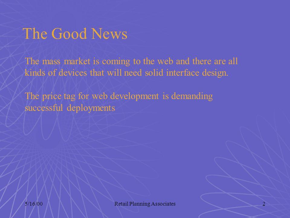 5/16/00Retail Planning Associates43 The State of Broadband Broadband Access Will Create: Useful virtual reality.