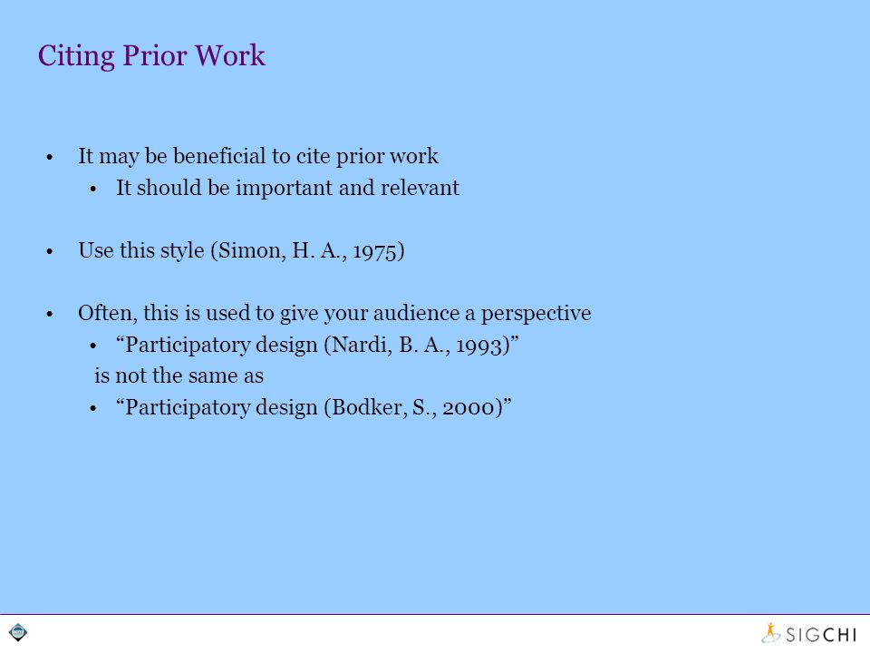 Citing Prior Work It may be beneficial to cite prior work It should be important and relevant Use this style (Simon, H.