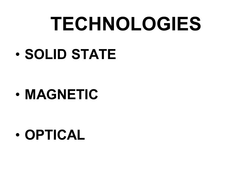 TECHNOLOGIES SOLID STATE MAGNETIC OPTICAL