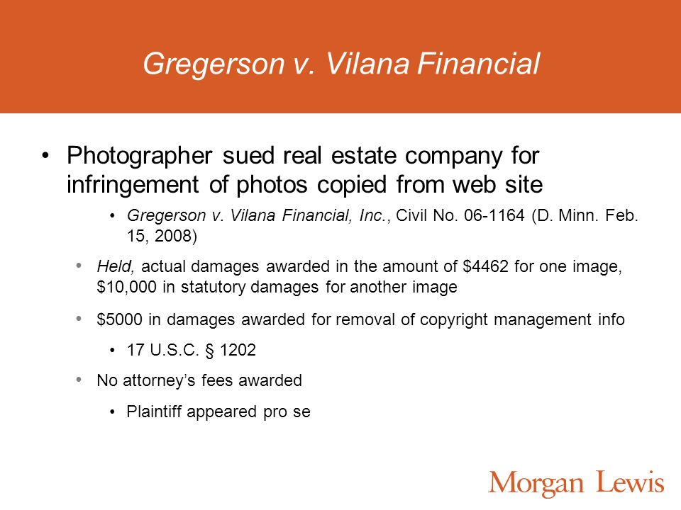Gregerson v. Vilana Financial Photographer sued real estate company for infringement of photos copied from web site Gregerson v. Vilana Financial, Inc