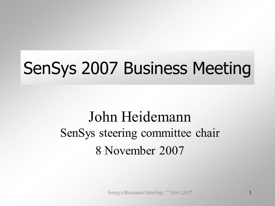 Sensys Business Meeting / 7 Nov 200722 Conference Location the SC wants to plan location 2 years out location rotation –(NA east coast, NA west coast, non-US) –alternative examples SIGCOMM is US, Europe, wildcard (plus local conferences: SIGCOMM- Asia, etc.) HotEmNets was US, non-US OSDI: US only SOSP: US, US, non-US (complementing EuroSys) ISPN: US only Ubicomp: US, EU, US, Asia –discussion.