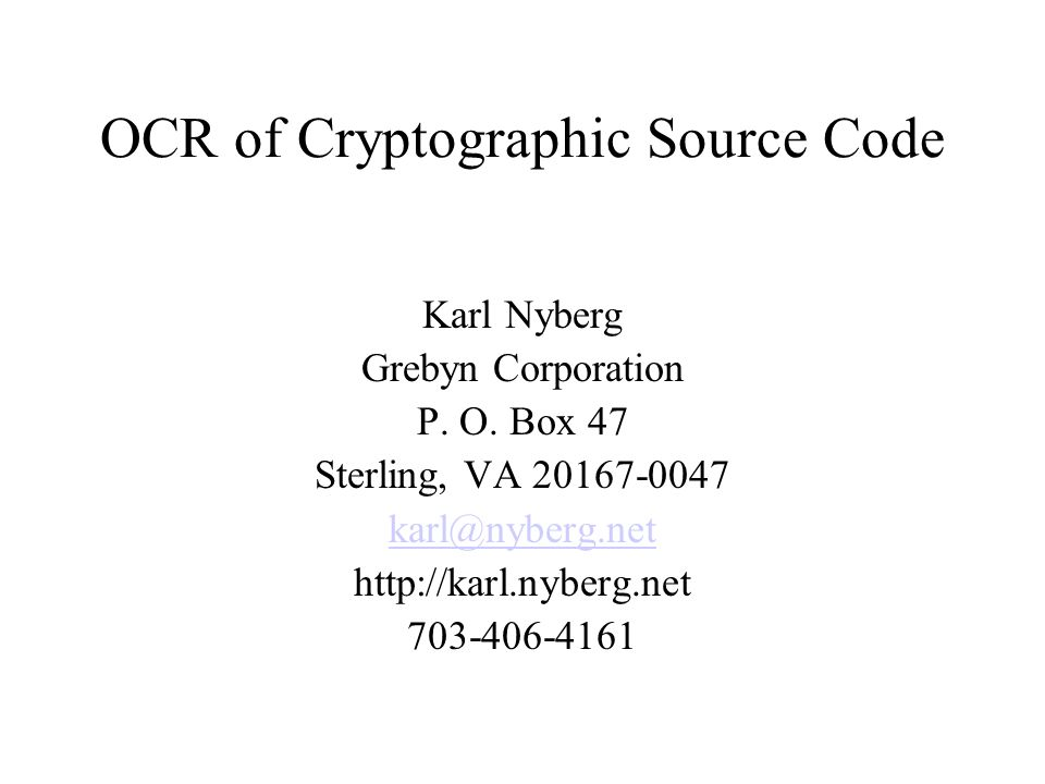 OCR of Cryptographic Source Code Karl Nyberg Grebyn Corporation P.