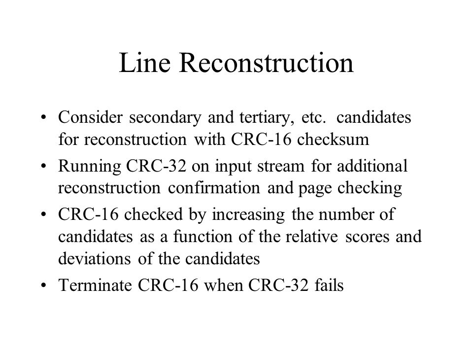 Line Reconstruction Consider secondary and tertiary, etc.