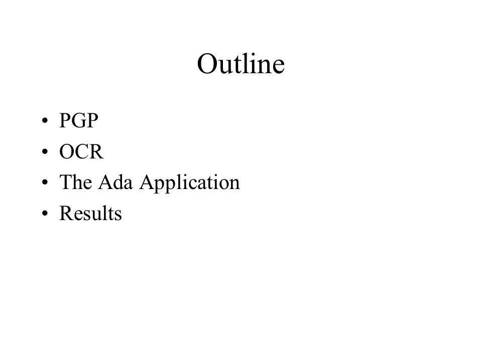 Outline PGP OCR The Ada Application Results