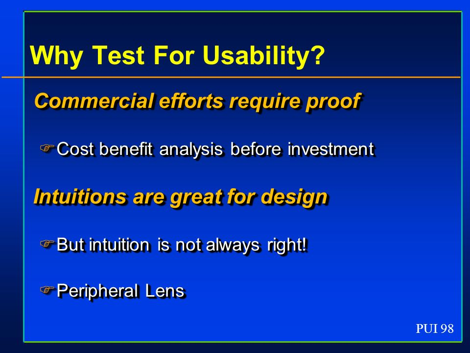 PUI 98 Why Test For Usability.