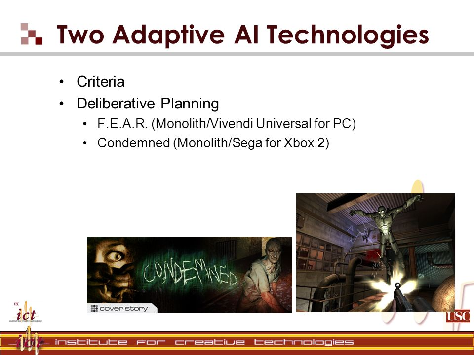 Two Adaptive AI Technologies Criteria Deliberative Planning F.E.A.R.