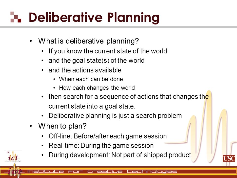 Deliberative Planning What is deliberative planning.