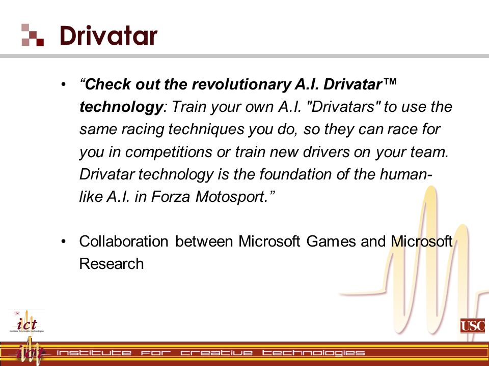 Drivatar Check out the revolutionary A.I. Drivatar technology: Train your own A.I.